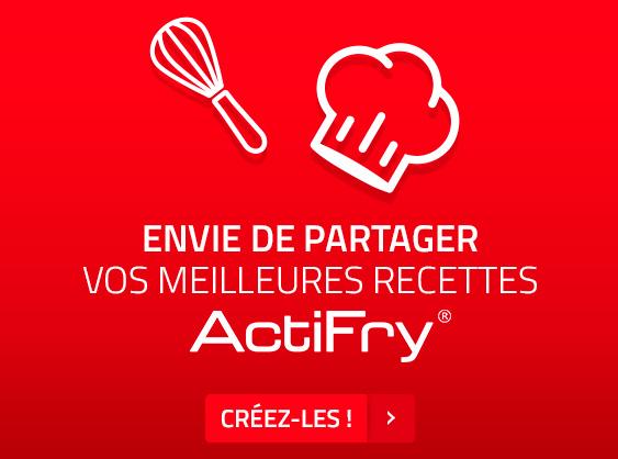 Envie de partager vos meilleurs recettes ActiFry